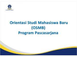 Orientasi Studi Mahasiswa Baru OSMB Program Pascasarjana Pengertian