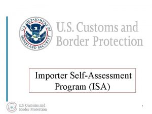 Importer SelfAssessment Program ISA 1 Importer SelfAssessment ISA
