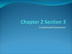 Chapter 2 Section 3 Conditional Statements Conditional Statements