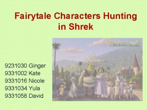 Fairytale Characters Hunting in Shrek 9231030 Ginger 9331002