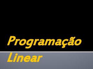 Programao Linear Afinal o que a Programao Linear