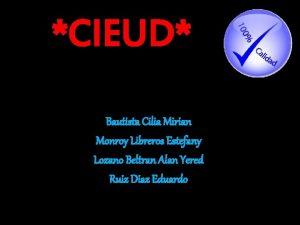 CIEUD Bautista Cilia Mirian Monroy Libreros Estefany Lozano