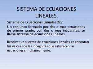 SISTEMA DE ECUACIONES LINEALES Sistema de Ecuaciones Lineales