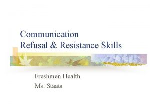 Communication Refusal Resistance Skills Freshmen Health Ms Staats
