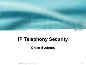IP Telephony Security Cisco Systems 2004 Cisco Systems