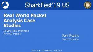 Shark Fest 19 US Real World Packet Analysis