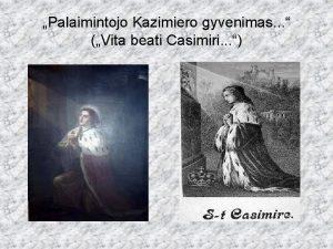 Palaimintojo Kazimiero gyvenimas Vita beati Casimiri Pamokos udavinys