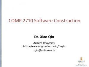 COMP 2710 Software Construction Dr Xiao Qin Auburn
