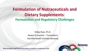 Formulation of Nutraceuticals and Dietary Supplements Formulation and