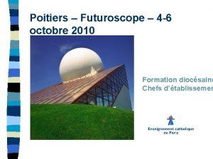 Poitiers Futuroscope 4 6 octobre 2010 Formation diocsaine