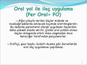 Oral yol ile ila uygulama Per Oral PO