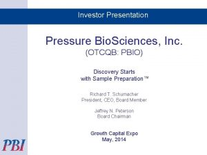 Investor Presentation Pressure Bio Sciences Inc OTCQB PBIO