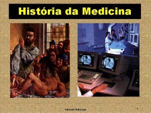 Histria da Medicina Salomo Kahwage 1 MEDICINA DA