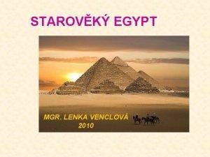 STAROVK EGYPT MGR LENKA VENCLOV 2010 SROVNN PRODNCH