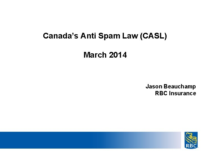 Canadas Anti Spam Law CASL March 2014 Jason