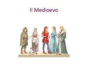 Il Medioevo La concezione di Medioevo La parola