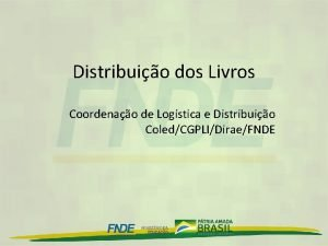 Distribuio dos Livros Coordenao de Logstica e Distribuio