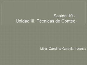 Sesin 10 Unidad III Tcnicas de Conteo Mtra