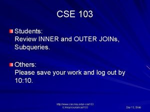 CSE 103 Students Review INNER and OUTER JOINs