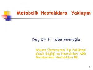 Metabolik Hastalklara Yaklam Do Dr F Tuba Eminolu