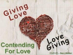 Contending For Love 11 01 15 Dave Walker