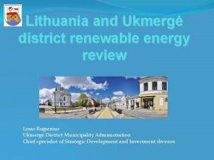 Lithuania and Ukmerg district renewable energy review Linas