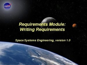 Requirements Module Writing Requirements Space Systems Engineering version