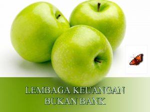 LEMBAGA KEUANGAN BUKAN BANK PENGERTIAN LKBB Lembaga Keuangan