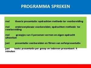 PROGRAMMA SPREKEN mei theorie presentatie opdrachten methode ter