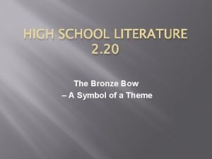 HIGH SCHOOL LITERATURE 2 20 The Bronze Bow