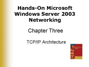 HandsOn Microsoft Windows Server 2003 Networking Chapter Three