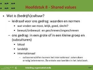 Hoofdstuk 8 Shared values Wat is bedrijfscultuur leidraad
