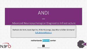 ANDI Advanced Neuropsychological Diagnostics Infrastructure Nathalie de Vent