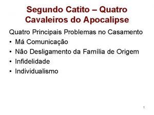 Segundo Catito Quatro Cavaleiros do Apocalipse Quatro Principais