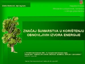 Zlatko Benkovi dipl ing um Republika Hrvatska Ministarstvo