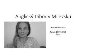 Anglick tbor v Milevsku Aneta Kysnarov Tercie 20172018