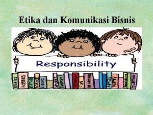 Etika dan Komunikasi Bisnis APA ITU BISNIS Kata