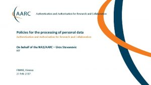 Authentication and Authorisation for Research and Collaboration Policies