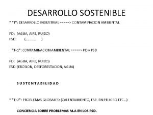 DESARROLLO SOSTENIBLE T DESARROLLO INDUSTRIAL CONTAMINACION AMBIENTAL PD