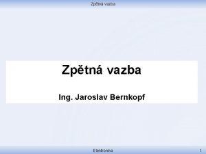 Zptn vazba Ing Jaroslav Bernkopf Elektronika 1 Zptn