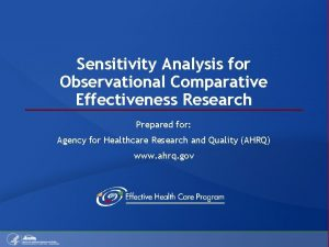 Sensitivity Analysis for Observational Comparative Effectiveness Research Prepared