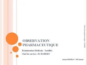 Observation pharmaceutique Rea Med OBSERVATION PHARMACEUTIQUE Ranimation Mdicale