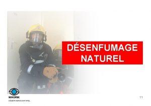 DSENFUMAGE NATUREL 11 DSENFUMAGE NATUREL PRINCIPE Assurer un
