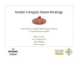 Geddys Supply Chain Strategy Team Name Supply Chain