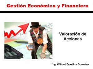 Gestin Econmica y Financiera Valoracin de Acciones Ing