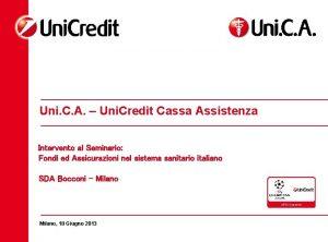 Uni C A Uni Credit Cassa Assistenza Intervento