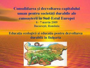 Consolidarea i dezvoltarea capitalului uman pentru societi durabile