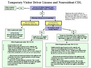Temporary Visitor Driver License and Nonresident CDL Follow