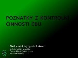 POZNATKY Z KONTROLN INNOSTI B Pednejc Ing Igor