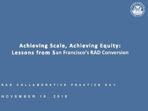Achieving Scale Achieving Equity L e s s